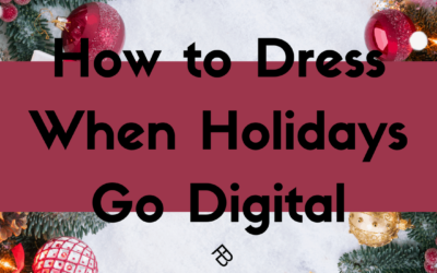 Snug on The Bottom, Party on Top: How to Dress When Holidays Go Digital